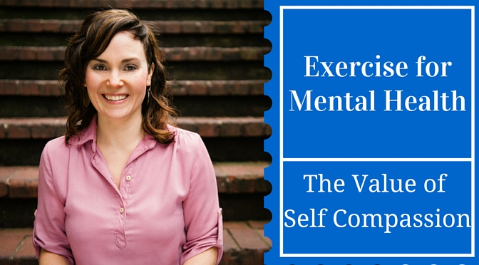 Exercise for Mental Health: The Value of Self Compassion